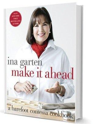 [Make It Ahead]: by Ina Garten Make It Ahead (MAKE IT AHEAD): MAKEITAHEAD