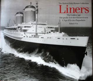 Liners: The Golden Age / Die grosse Zeit der Ozeanriesen / L'Âge d'Or des Paquebots
