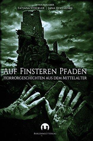 auf-finsteren-pfaden-horrorgeschichten-aus-dem-mittelalter