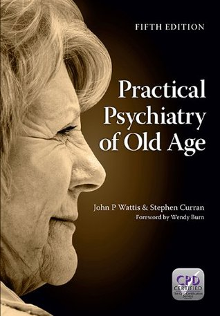 PRACTICAL PSYCHIATRY OF OLD AGE 5e