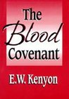 The Blood Covenant by E.W. Kenyon