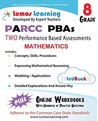 PARCC Performance Based Assessment (PBA) Practice - Grade 8 Mathematics: Common Core State Standards (CCSS) Aligned (PARCC Practice Book 11)