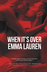 When It's Over by Emma Lauren