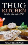 Thug Kitchen - Eat like you give a f**k!: An amazing cookbook to get your life back on track