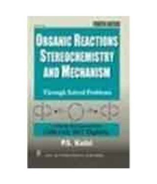 Organic Reactions Stereochemistry And Mechanism ; Through Solved Problems