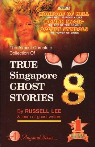 True Singapore Ghost Stories : Book 8