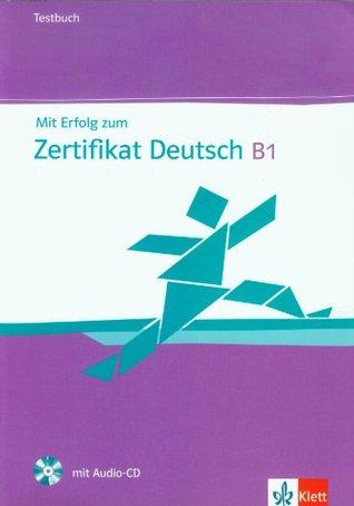 MIT Erfolg Zum Zertifikat Deutsch B1: Testbuch & Audio-CD