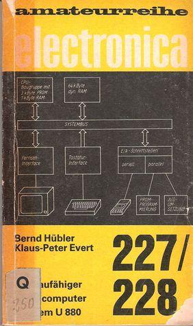 Ausbaufähiger Mikrocomputer mit dem U 880 (amateurreihe electronica, #227/228)