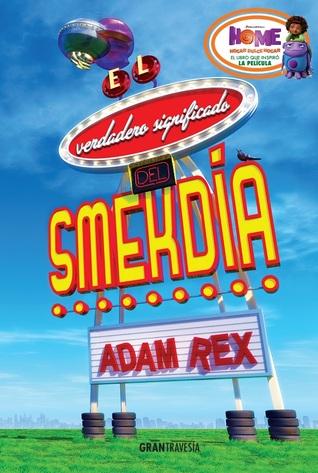 Ebook El verdadero significado del Smekdía by Adam Rex DOC!