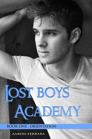 Orientation (Lost Boys Academy, #1)