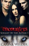Encounters (Sought by the Alphas, #1)