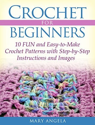 Crochet For Beginners 10 Fun And Easy To Make Crochet Patterns With