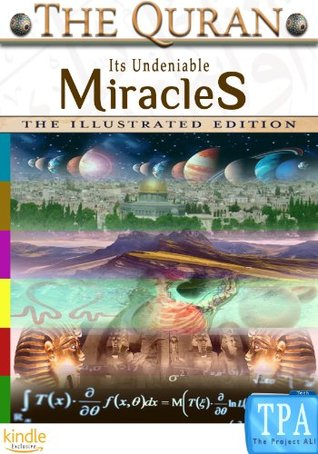 THE QURAN: Its Undeniable Miracles