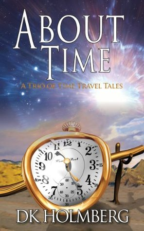 About Time: A Trio of Time Travel Tales