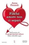 Finché amore non ci separi by Anna Premoli