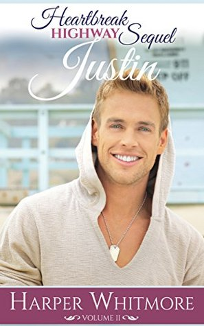 Justin: Where to From Here (Heartbreak Highway Sequel Book 2)