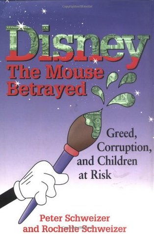 DISNEY. The Mouse Betrayed. Greed, corruption and children at risk.
