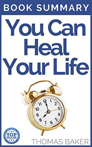 You Can Heal Your Life: Book Summary - Louise L. Hay