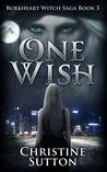 One Wish (Burkheart Witch Saga #3)