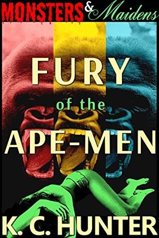 Fury of the Ape-Men (Monsters & Maidens Book 3)