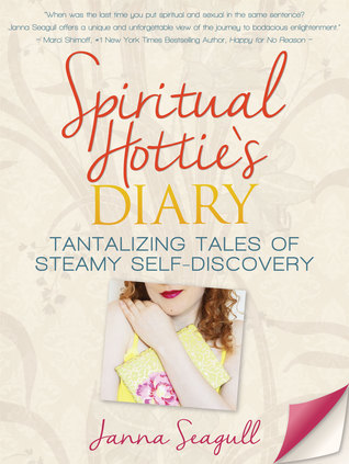 Spiritual Hottie's Diary: Tantalizing Tales of Steamy Self-Discovery