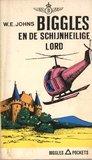 Biggles en de Schijnheilige Lord by W.E. Johns
