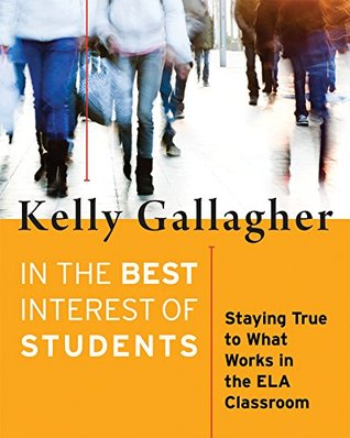 In the Best Interest of Students: Staying True to What Works in the ELA Classroom