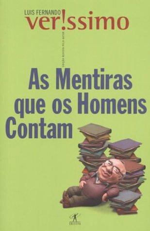 As Mentiras Que os Homens Contam by Luis Fernando Verissimo