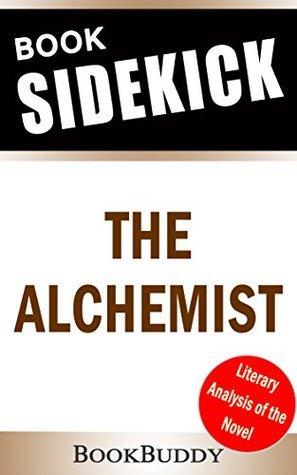 The Alchemist: by Paulo Coelho -- Book Sidekick (Unofficial)