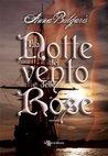 La notte del vento e delle rose (Leggereditore Narrativa)