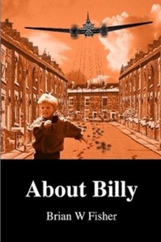 About Billy by Brian W. Fisher