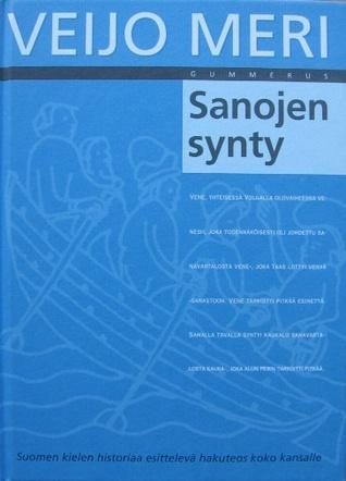 Sanojen Synty: Suomen Kielen Etymologinen Sanakirja