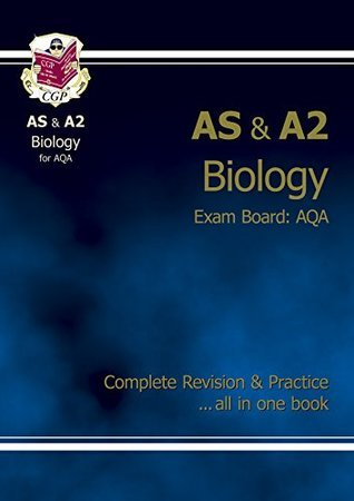 AS/A2 Level Biology AQA Complete Revision & Practice for exams until 2016 only