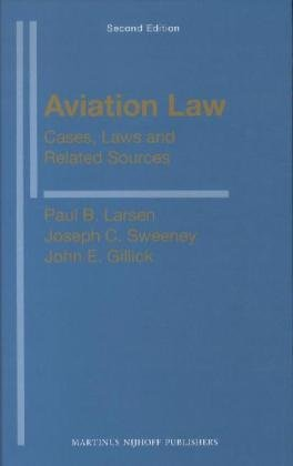 Aviation Law: Cases, Laws and Related Sources: Second Edition