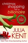 Christmas Shopping for a Billionaire by Julia Kent