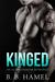 Kinged (City's Secrets, #2) by B.B. Hamel
