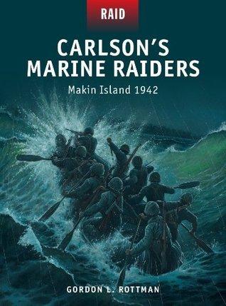 Carlson's Marine Raiders - Makin Island 1942