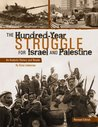 The Hundred-Year Struggle for Israel and Palestine: An Analytic History and Reader (Revised Edition)