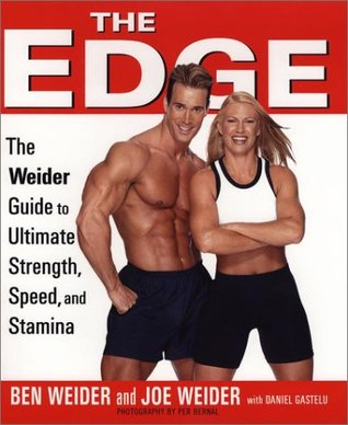 The Edge: Ben and Joe's Weider's Ultimate Guide to Strength, Speed, and Stamina