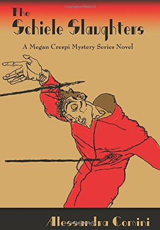 The Schiele Slaughters, A Megan Crespi Mystery Series Novel
