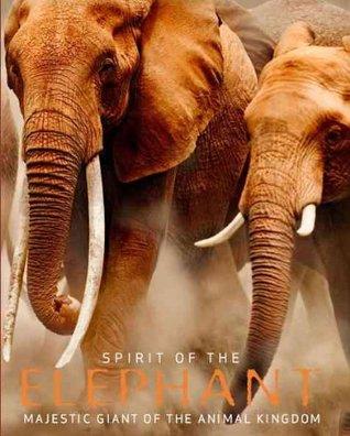 Spirit of the Elephant: Majestic Giant of the Animal Kingdom