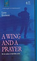 A Wing and a Prayer (Harlequin Superromance No. 520)