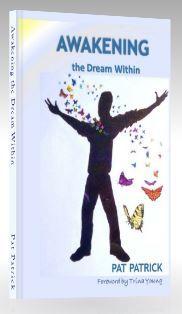 Awakening the Dream Within by Pat Patrick