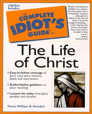 Complete Idiot's Guide to the Life of Christ