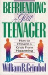 Befriending Your Teenager: How to Prevent a Crisis from Happening