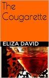 The Cougarette by Eliza David