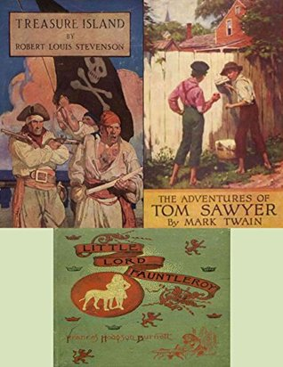Treasure Island (illustrated) by Robert Louis Stevenson / The Adventures of Tom Sawyer (illustrated) by Mark Twain / Little Lord Fauntleroy (illustrated) by Francis Hodgson Burnett
