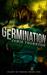 Germination (Feast of Weeds, #1)
