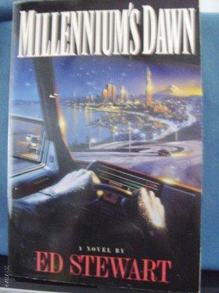 Millennium's Dawn by Ed Stewart