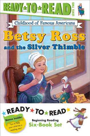 Childhood of Famous Americans Ready-to-Read Value Pack #2: Abigail Adams; Amelia Earhart; Clara Barton; Annie Oakley Saves the Day; Helen Keller and the Big Storm; Betsy Ross and the Silver Thimble